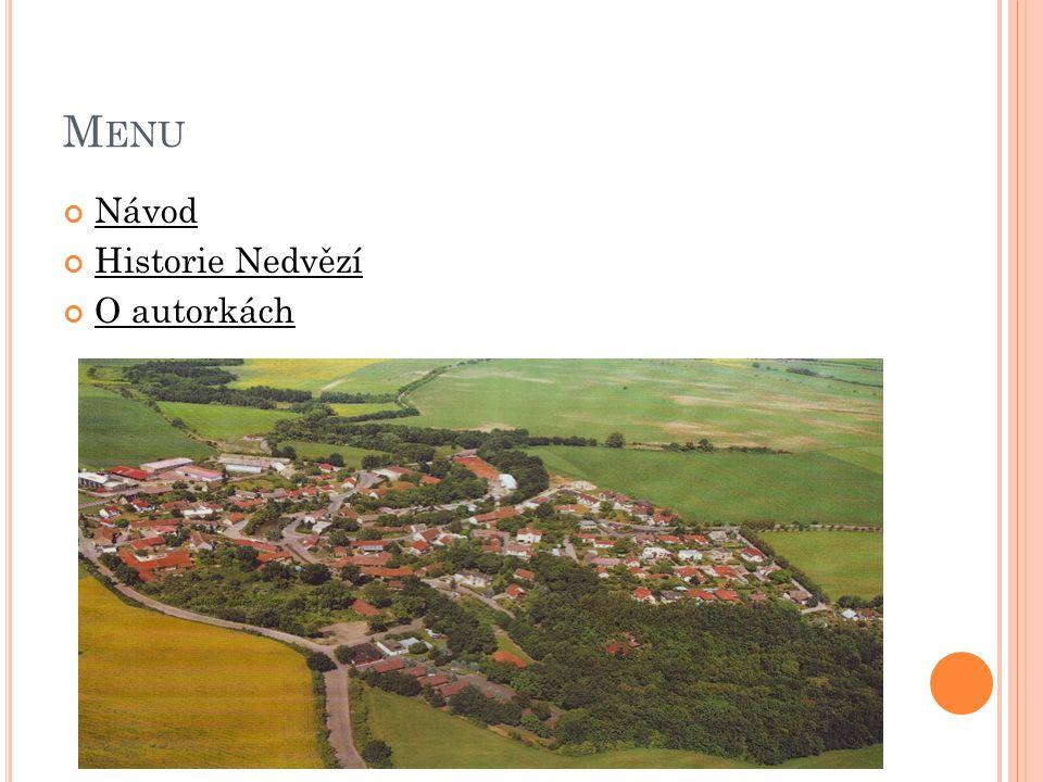 O TÁZKA 2.Od kterého přírodního jména byl odvozen název Nedvězí.