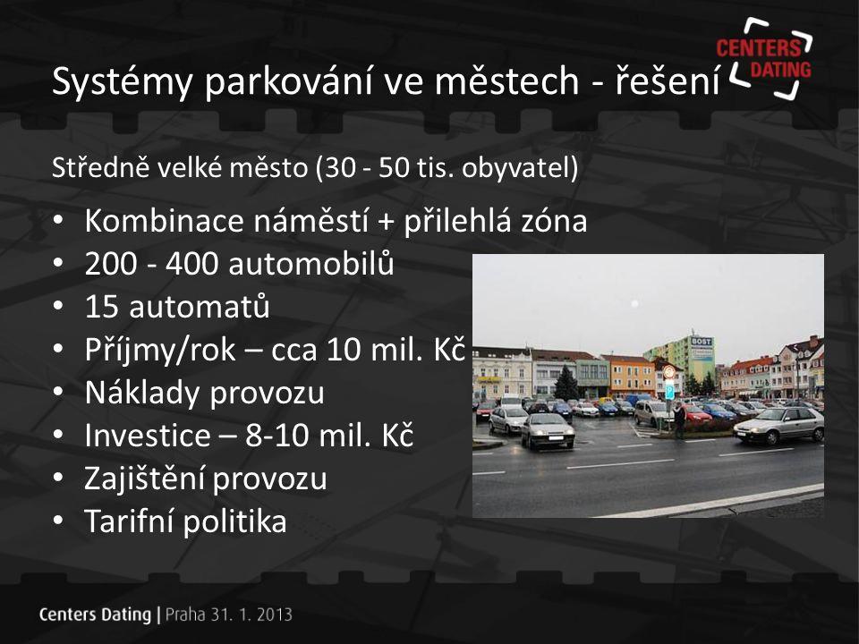 Systémy parkování ve městech - řešení Velké město (100 tis.