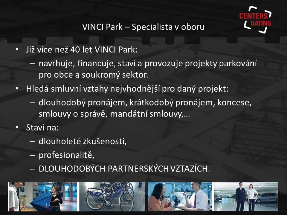 VINCI Park CZ VINCI Park v České republice • Zahájení činnosti v roce 1992 • Spuštění první parkovací zóny v Praze v 1996 – 9 000 parkovacích stání v Praze 1 • Provozuje 37 395 parkovacích míst – 31 330 stání v zónách placeného stání – 1 677 stání na parkovacích plochách – 4 388 stání v hromadných garážích