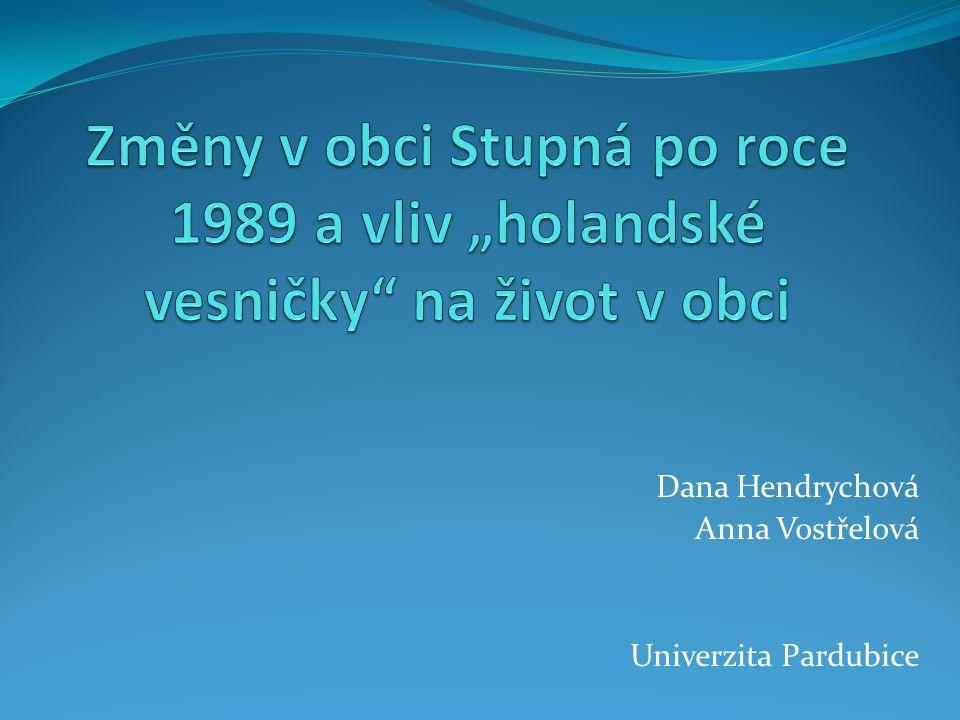 Dana Hendrychová Anna Vostřelová Univerzita Pardubice