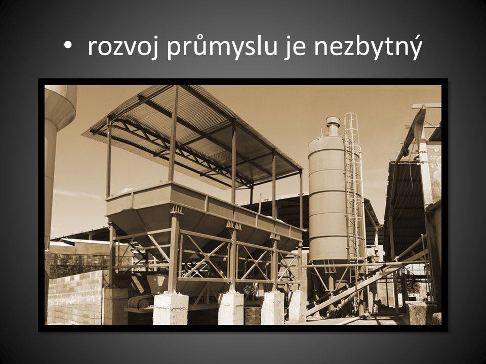 • rozvoj průmyslu je nezbytný
