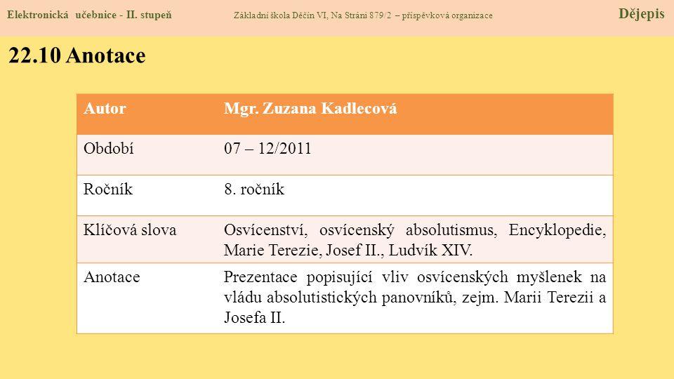Elektronická učebnice - II. stupeň Základní škola Děčín VI, Na Stráni 879/2 – příspěvková organizace Dějepis 22.10 Anotace AutorMgr. Zuzana Kadlecová