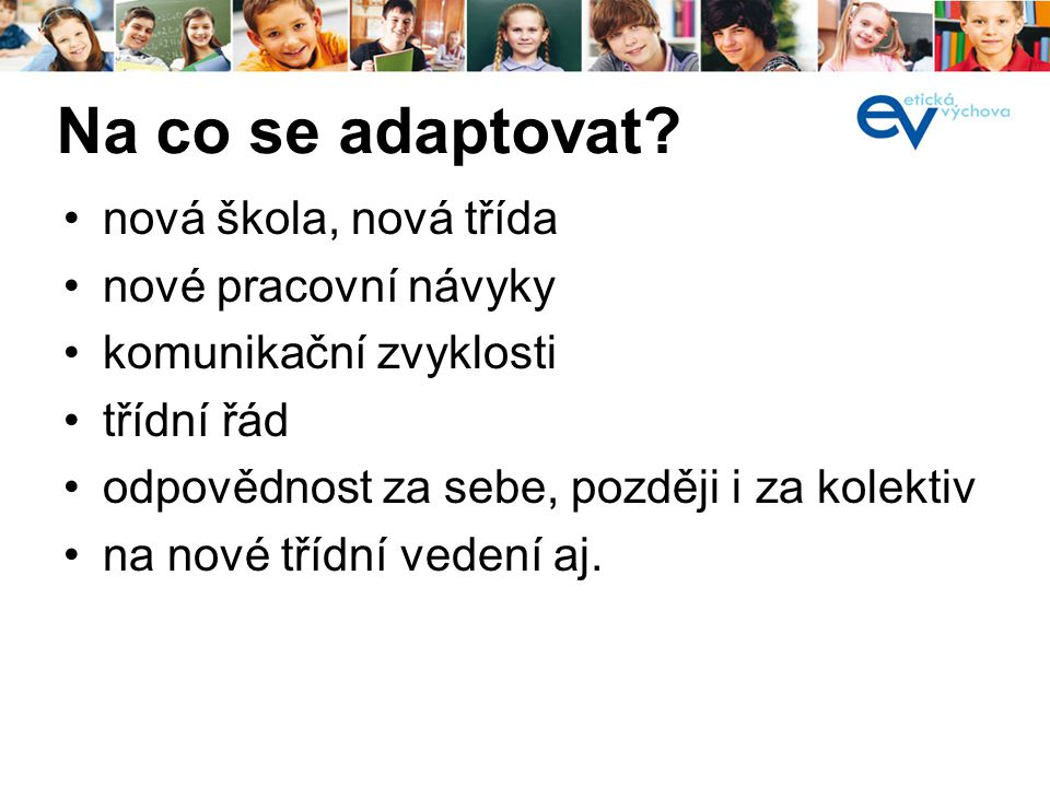 Na co se adaptovat.