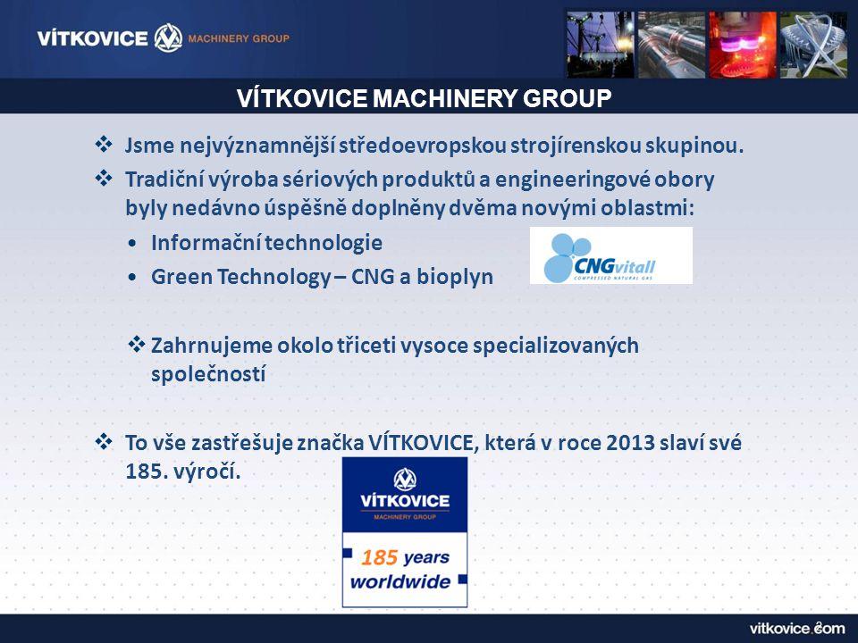 2  Jsme nejvýznamnější středoevropskou strojírenskou skupinou.  Tradiční výroba sériových produktů a engineeringové obory byly nedávno úspěšně dopln