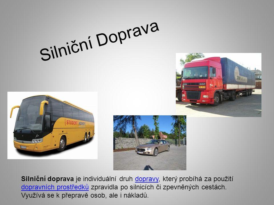 Silniční Doprava Silniční doprava je individuální druh dopravy, který probíhá za použití dopravních prostředků zpravidla po silnicích či zpevněných ce
