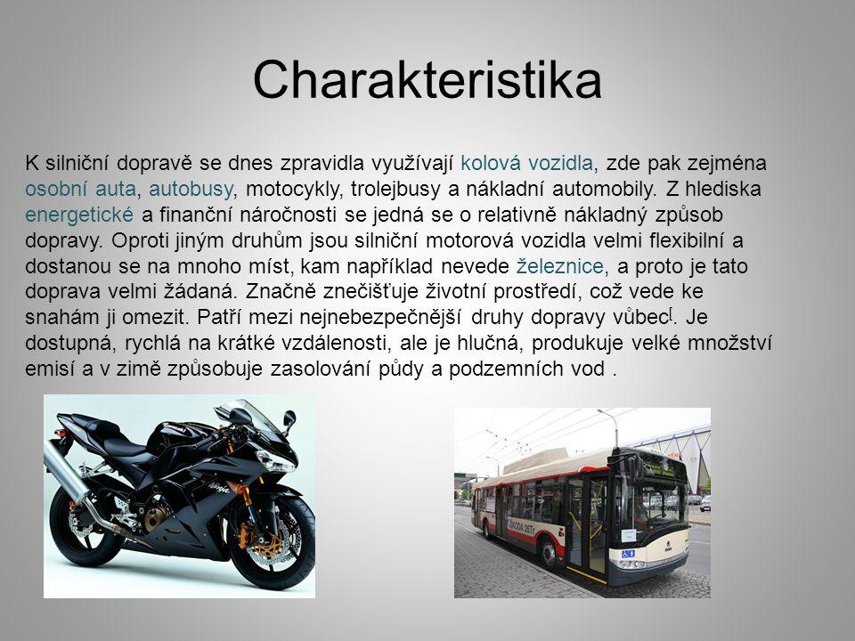 Charakteristika K silniční dopravě se dnes zpravidla využívají kolová vozidla, zde pak zejména osobní auta, autobusy, motocykly, trolejbusy a nákladní