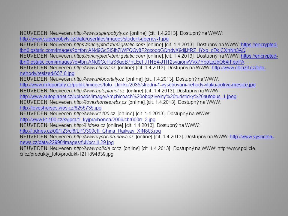 NEUVEDEN, Neuveden. http://www.superpobyty.cz [online]. [cit. 1.4.2013]. Dostupný na WWW: http://www.superpobyty.cz/data/userfiles/images/student-agen