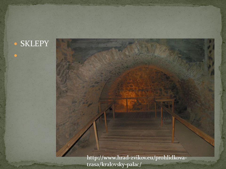  SKLEPY  http://www.hrad-zvikov.eu/prohlidkova- trasa/kralovsky-palac/