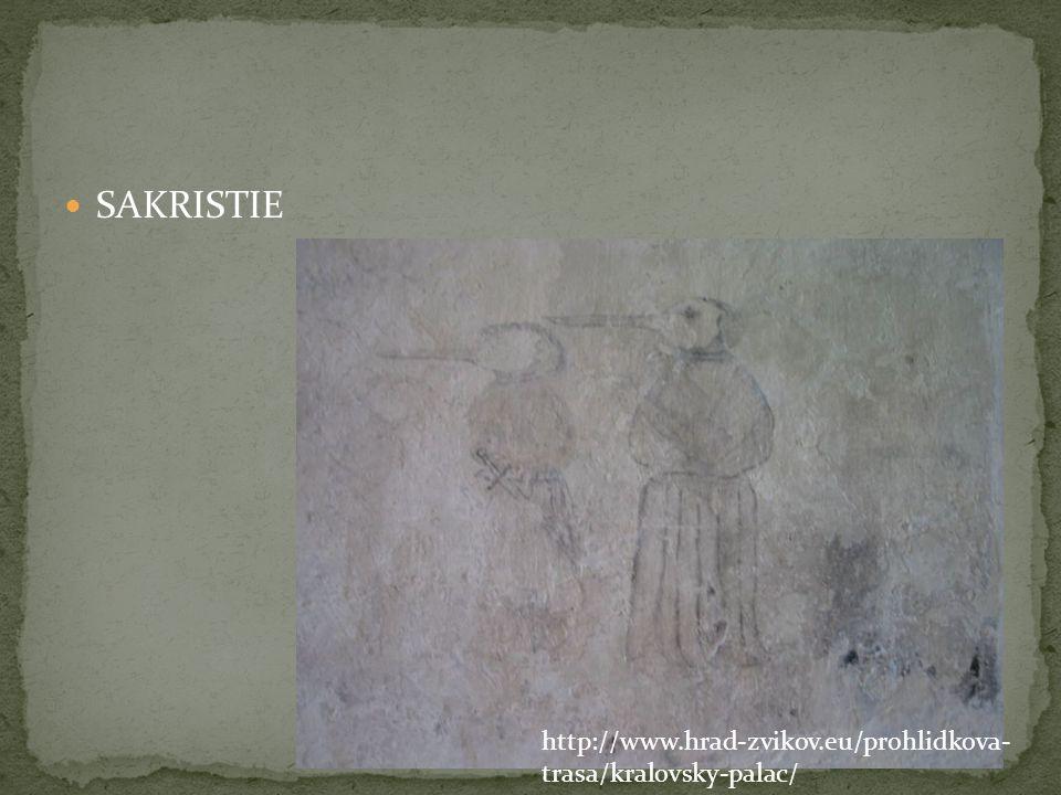  SAKRISTIE http://www.hrad-zvikov.eu/prohlidkova- trasa/kralovsky-palac/