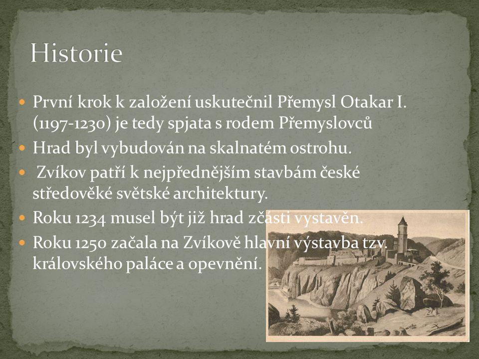  První krok k založení uskutečnil Přemysl Otakar I. (1197-1230) je tedy spjata s rodem Přemyslovců  Hrad byl vybudován na skalnatém ostrohu.  Zvíko
