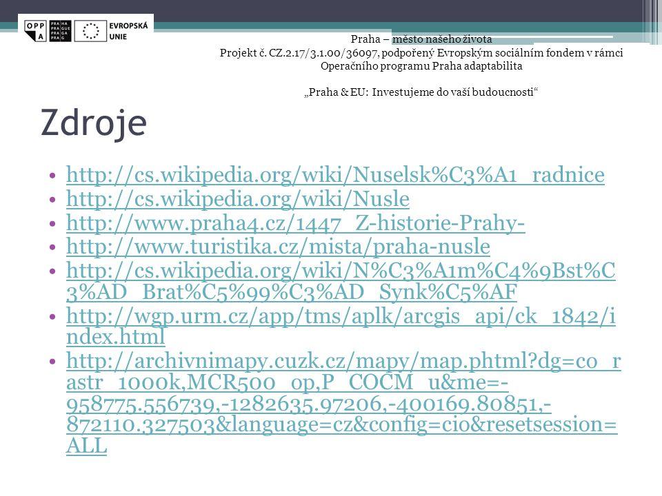 Zdroje •http://cs.wikipedia.org/wiki/Nuselsk%C3%A1_radnicehttp://cs.wikipedia.org/wiki/Nuselsk%C3%A1_radnice •http://cs.wikipedia.org/wiki/Nuslehttp:/