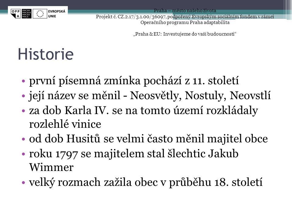 Historie •první písemná zmínka pochází z 11. století •její název se měnil - Neosvětly, Nostuly, Neovstlí •za dob Karla IV. se na tomto území rozkládal