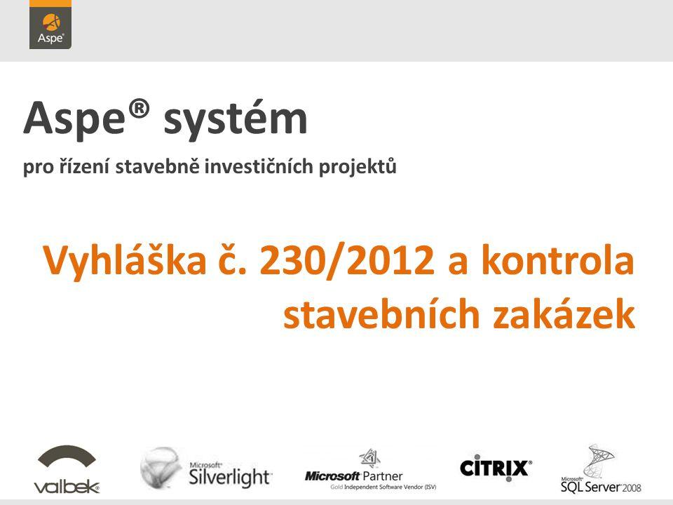Aspe® systém pro řízení stavebně investičních projektů Vyhláška č. 230/2012 a kontrola stavebních zakázek