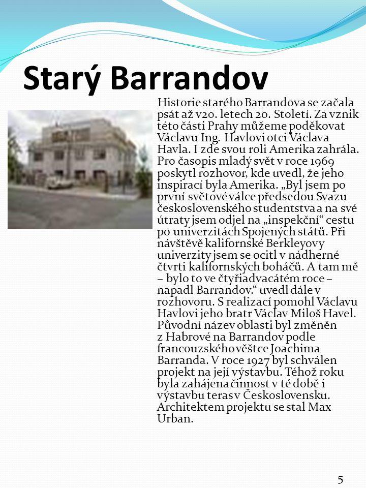 Starý Barrandov Historie starého Barrandova se začala psát až v20. letech 20. Století. Za vznik této části Prahy můžeme poděkovat Václavu Ing. Havlovi