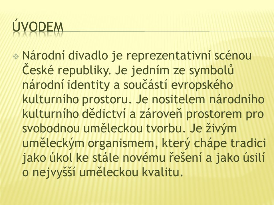  myšlenka samotného divadla se v české řeči zrodila již v 80.