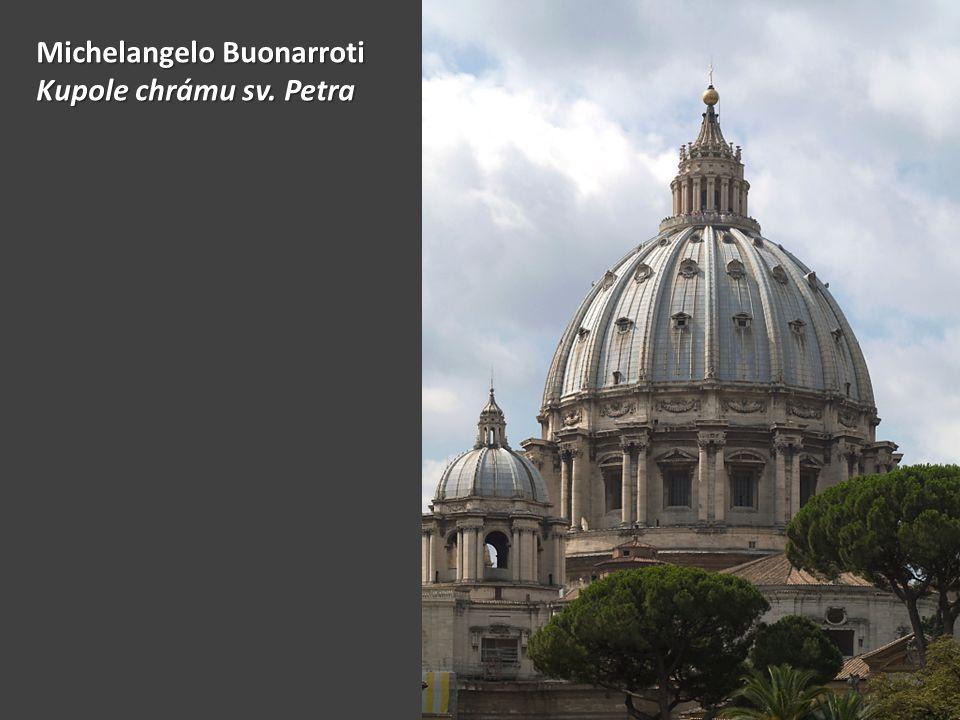 Michelangelo Buonarroti Kupole chrámu sv. Petra