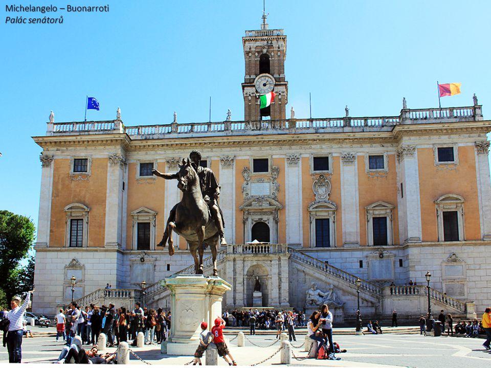Michelangelo – Buonarroti Palác senátorů
