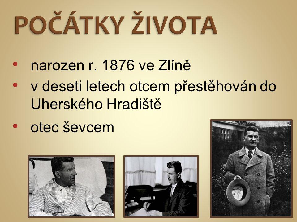 • narozen r. 1876 ve Zlíně • v deseti letech otcem přestěhován do Uherského Hradiště • otec ševcem
