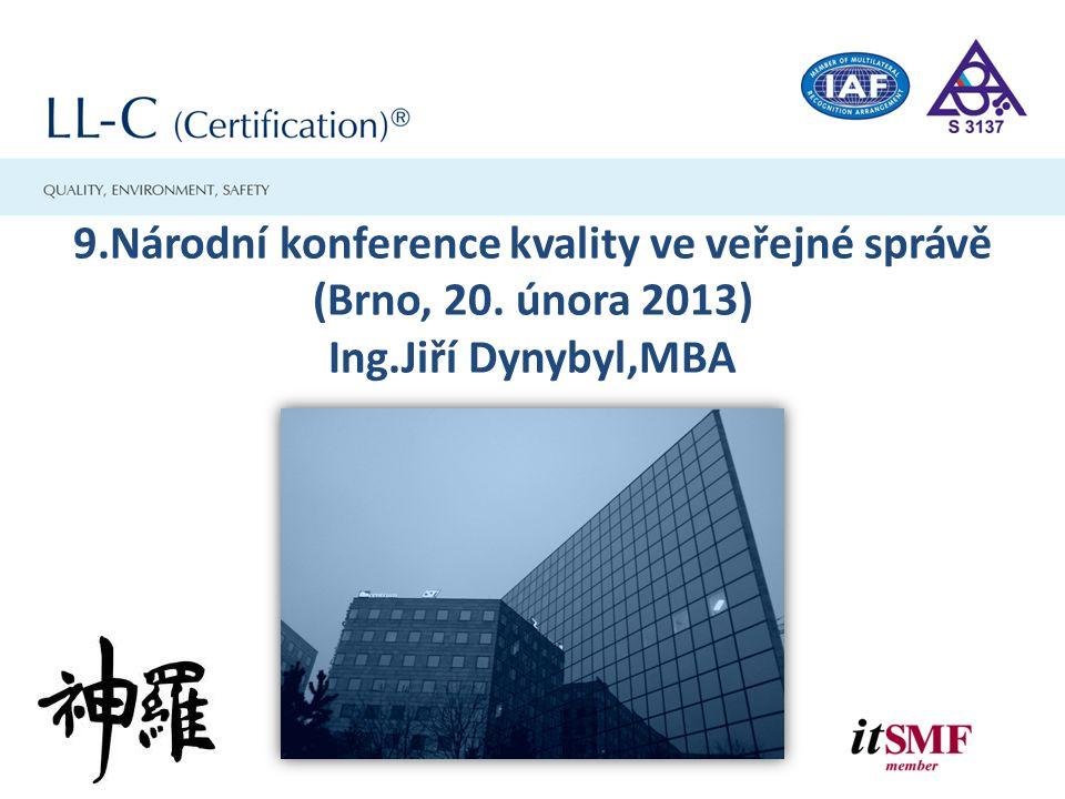 9.Národní konference kvality ve veřejné správě (Brno, 20. února 2013) Ing.Jiří Dynybyl,MBA