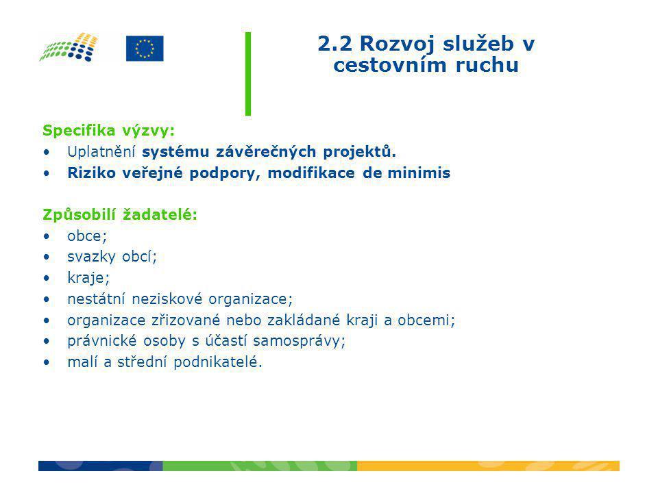 Specifika výzvy: •Uplatnění systému závěrečných projektů. •Riziko veřejné podpory, modifikace de minimis Způsobilí žadatelé: •obce; •svazky obcí; •kra