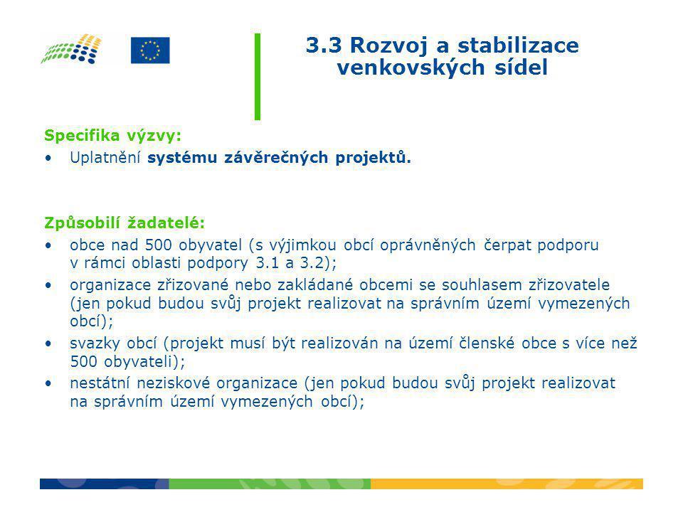 Specifika výzvy: •Uplatnění systému závěrečných projektů. Způsobilí žadatelé: •obce nad 500 obyvatel (s výjimkou obcí oprávněných čerpat podporu v rám