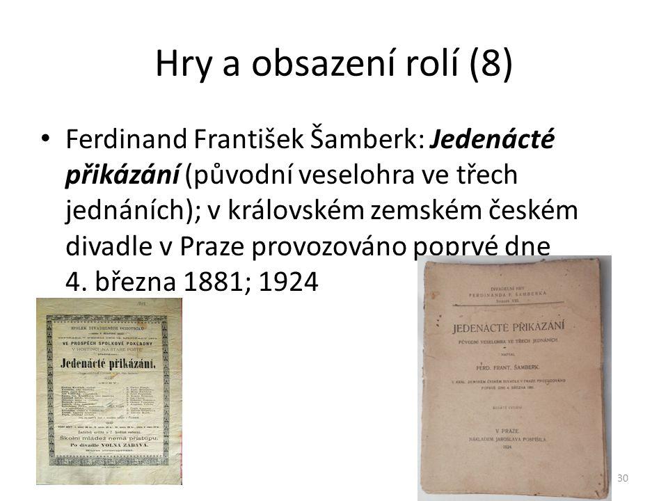 Hry a obsazení rolí (8) • Ferdinand František Šamberk: Jedenácté přikázání (původní veselohra ve třech jednáních); v královském zemském českém divadle