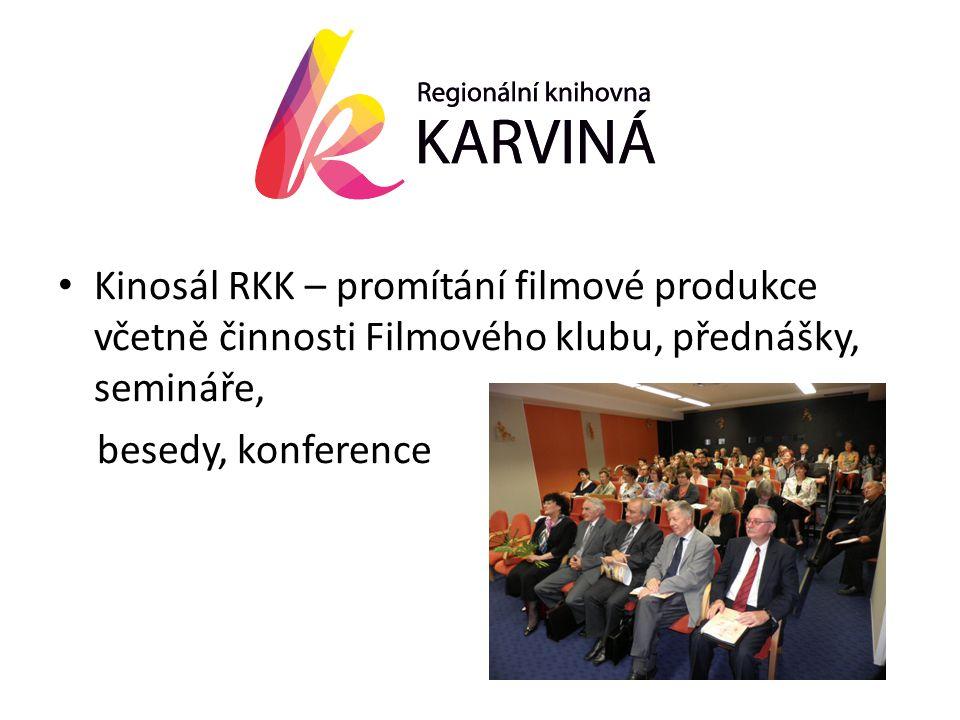 • Kinosál RKK – promítání filmové produkce včetně činnosti Filmového klubu, přednášky, semináře, besedy, konference