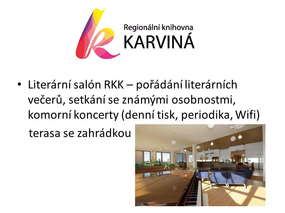• Literární salón RKK – pořádání literárních večerů, setkání se známými osobnostmi, komorní koncerty (denní tisk, periodika, Wifi) terasa se zahrádkou