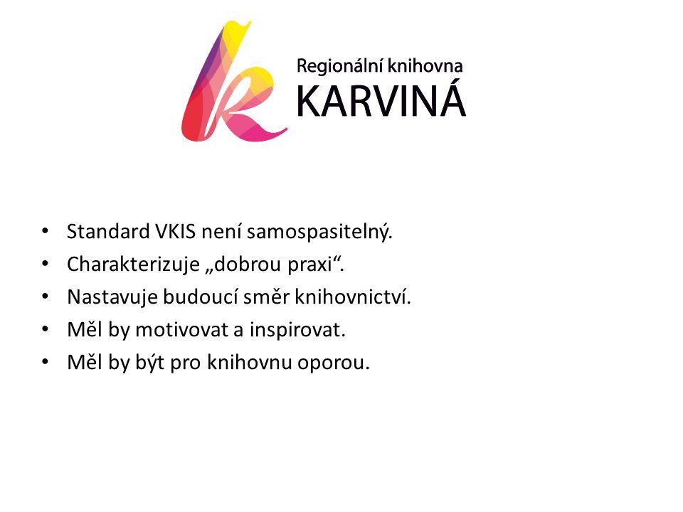 """• Standard VKIS není samospasitelný. • Charakterizuje """"dobrou praxi ."""