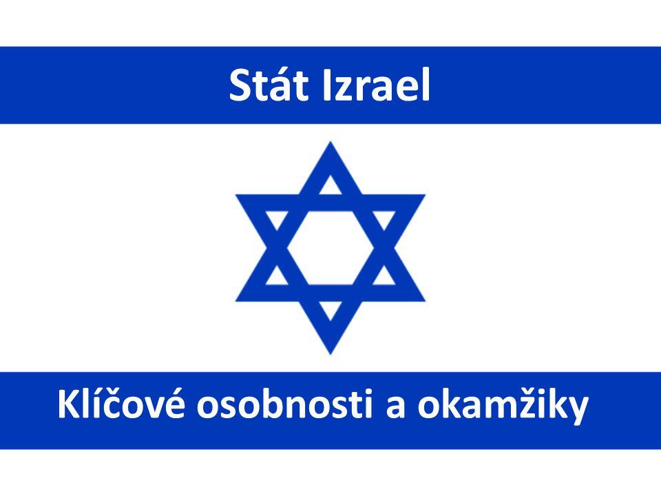 Stát Izrael Klíčové osobnosti a okamžiky