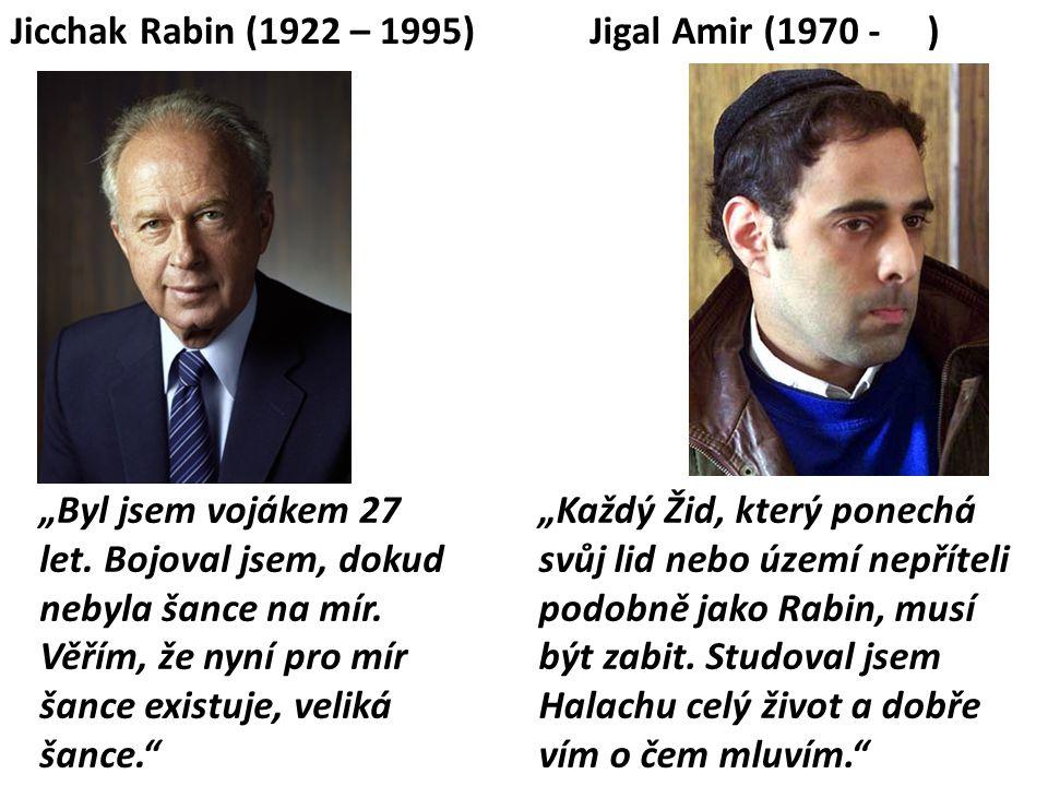 """""""Každý Žid, který ponechá svůj lid nebo území nepříteli podobně jako Rabin, musí být zabit. Studoval jsem Halachu celý život a dobře vím o čem mluvím."""