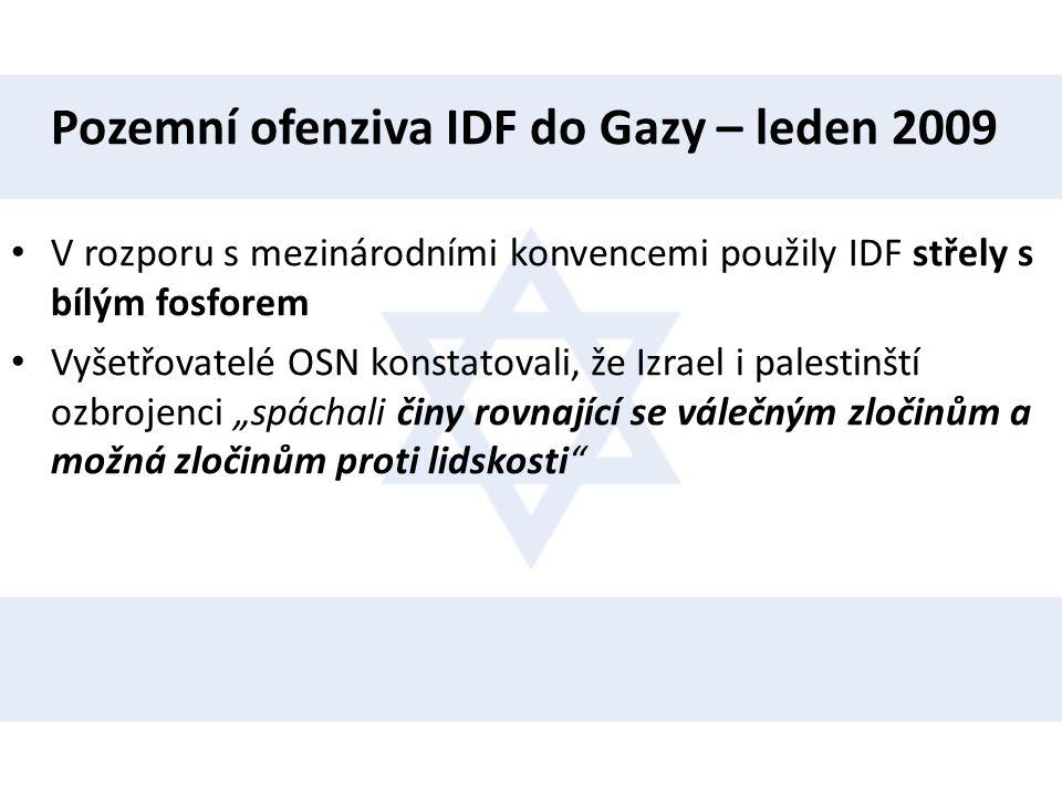 Pozemní ofenziva IDF do Gazy – leden 2009 • V rozporu s mezinárodními konvencemi použily IDF střely s bílým fosforem • Vyšetřovatelé OSN konstatovali,