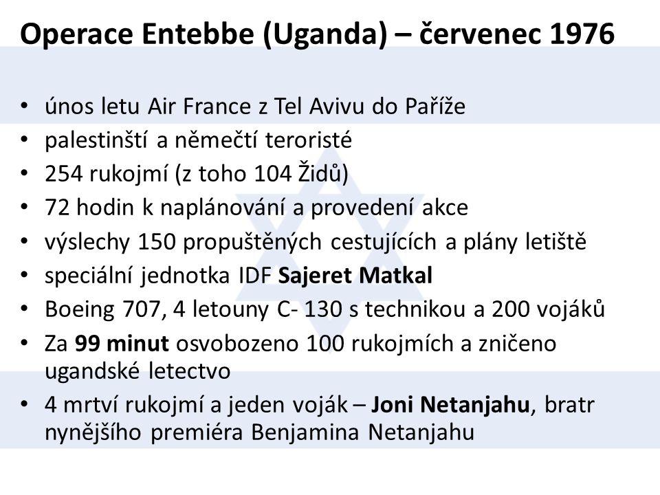 Operace Entebbe (Uganda) – červenec 1976 • únos letu Air France z Tel Avivu do Paříže • palestinští a němečtí teroristé • 254 rukojmí (z toho 104 Židů