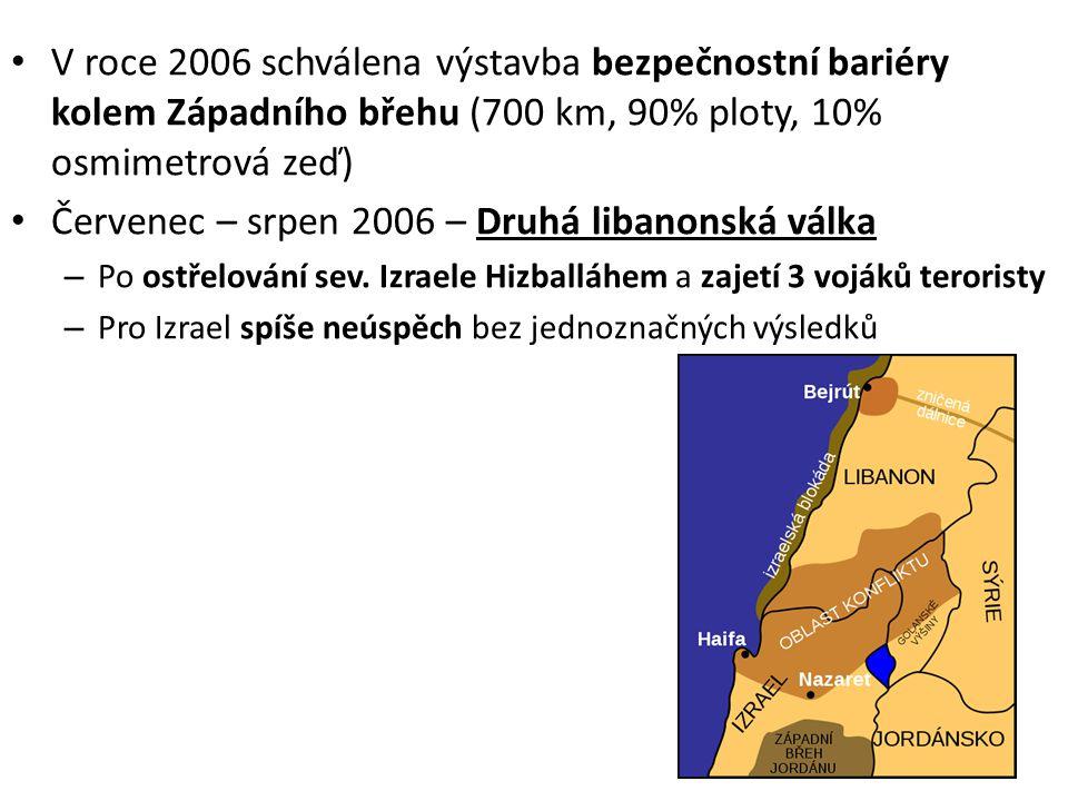 • V roce 2006 schválena výstavba bezpečnostní bariéry kolem Západního břehu (700 km, 90% ploty, 10% osmimetrová zeď) • Červenec – srpen 2006 – Druhá l