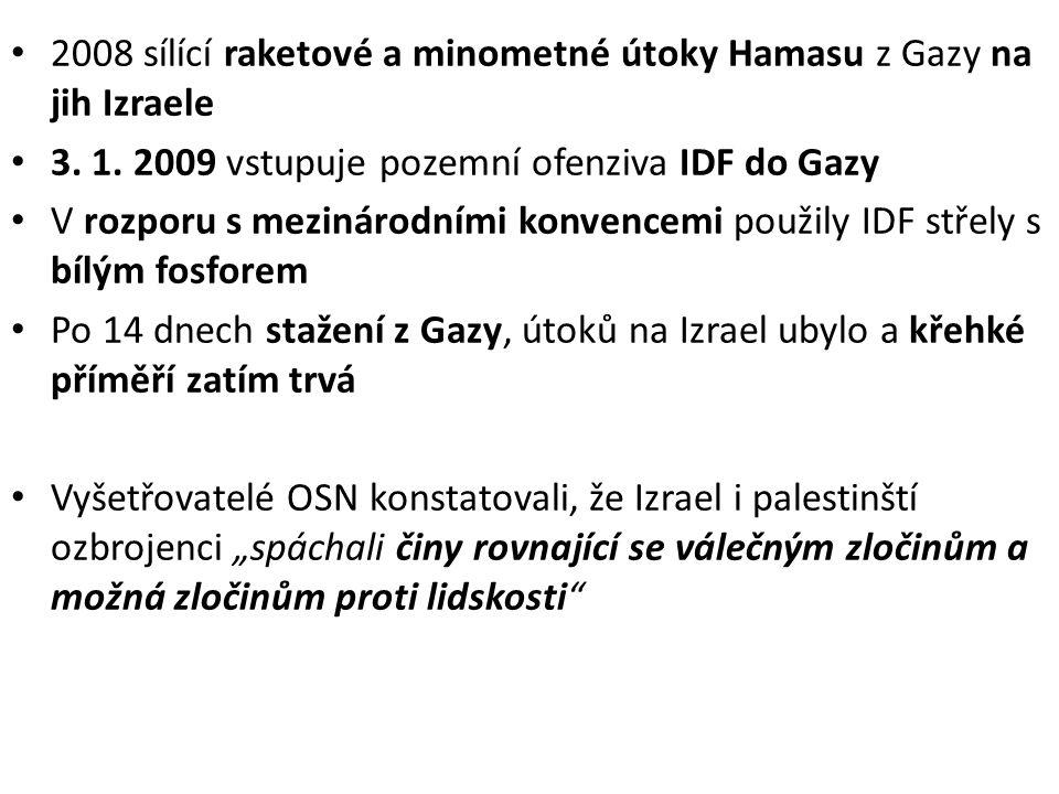 • 2008 sílící raketové a minometné útoky Hamasu z Gazy na jih Izraele • 3. 1. 2009 vstupuje pozemní ofenziva IDF do Gazy • V rozporu s mezinárodními k