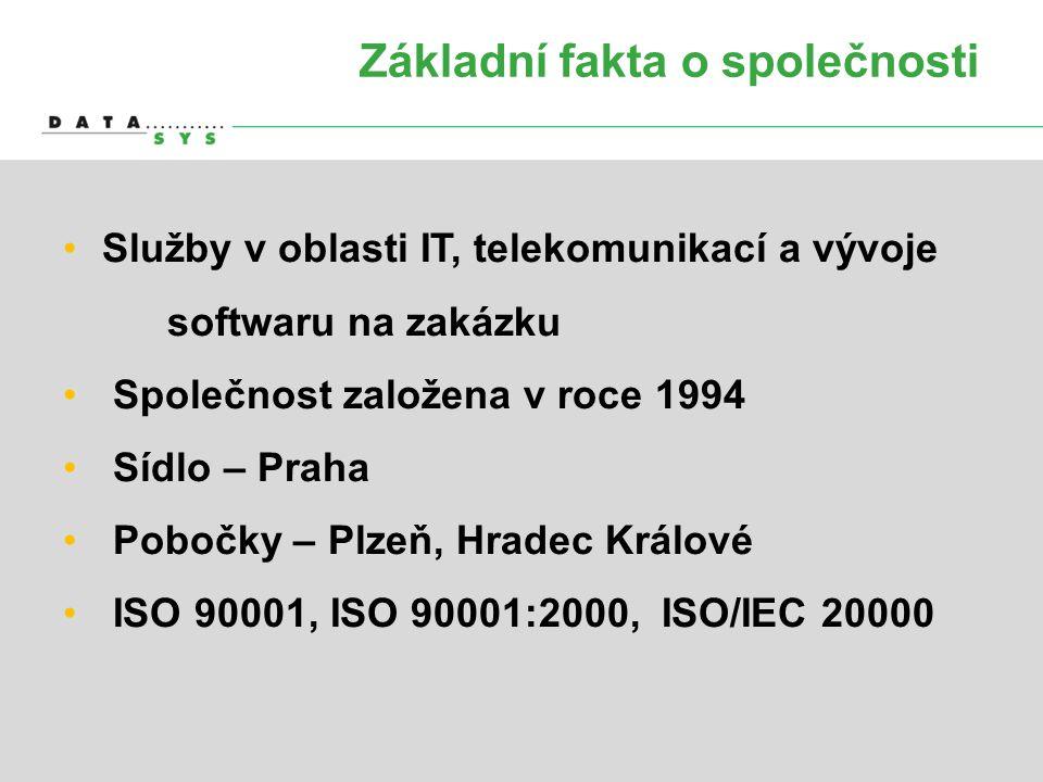 Základní fakta o společnosti •Služby v oblasti IT, telekomunikací a vývoje softwaru na zakázku • Společnost založena v roce 1994 • Sídlo – Praha • Pob