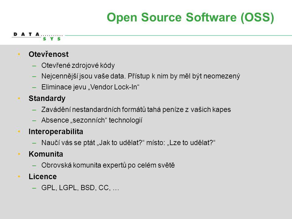 """Open Source Software (OSS) •Otevřenost –Otevřené zdrojové kódy –Nejcennější jsou vaše data. Přístup k nim by měl být neomezený –Eliminace jevu """"Vendor"""
