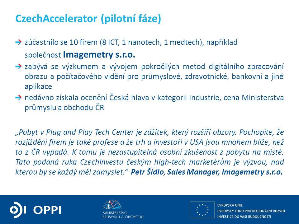 Ing. Martin Kocourek ministr průmyslu a obchodu ZPĚT NA VRCHOL – INSTITUCE, INOVACE A INFRASTRUKTURA zúčastnilo se 10 firem (8 ICT, 1 nanotech, 1 medt