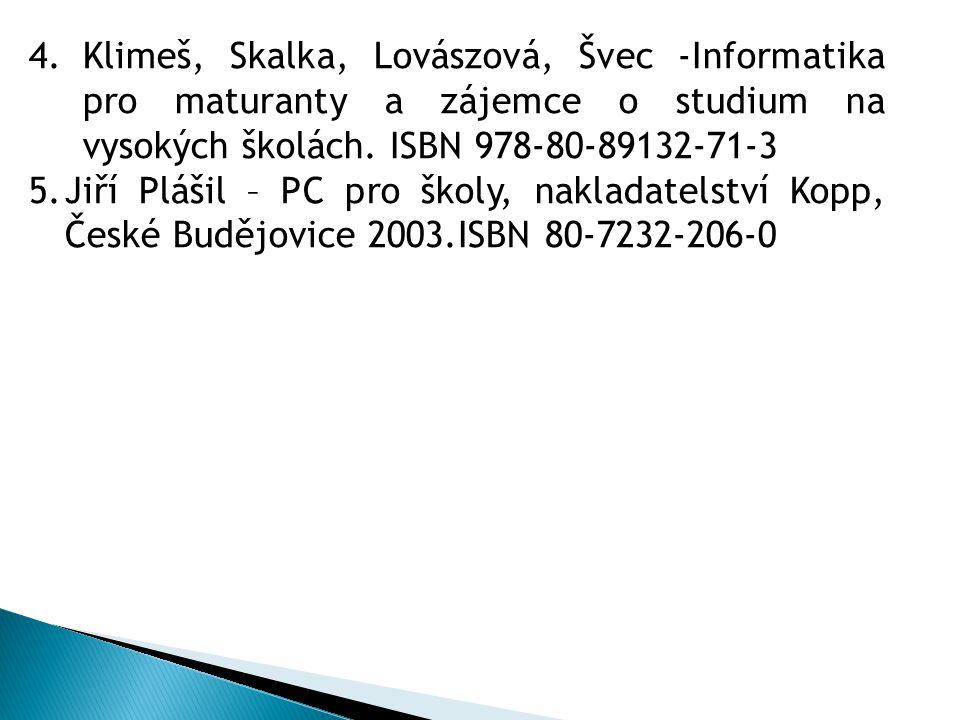 4.Klimeš, Skalka, Lovászová, Švec -Informatika pro maturanty a zájemce o studium na vysokých školách.
