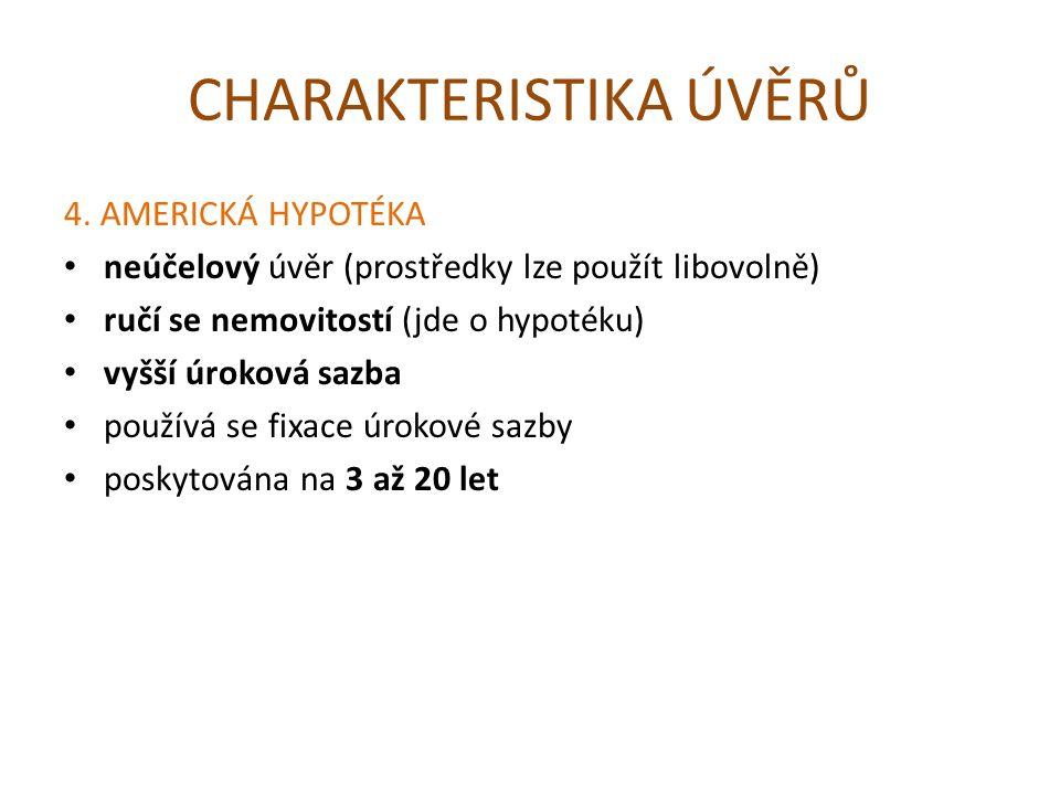 CHARAKTERISTIKA ÚVĚRŮ 4.