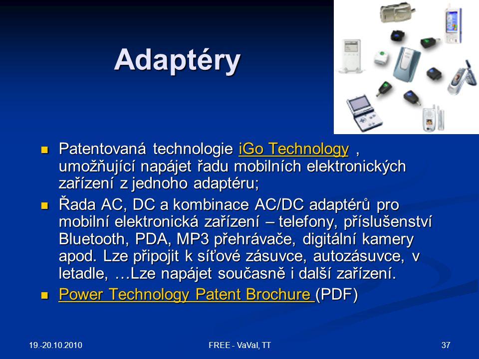 Adaptéry  Patentovaná technologie iGo Technology, umožňující napájet řadu mobilních elektronických zařízení z jednoho adaptéru; iGo TechnologyiGo Tec