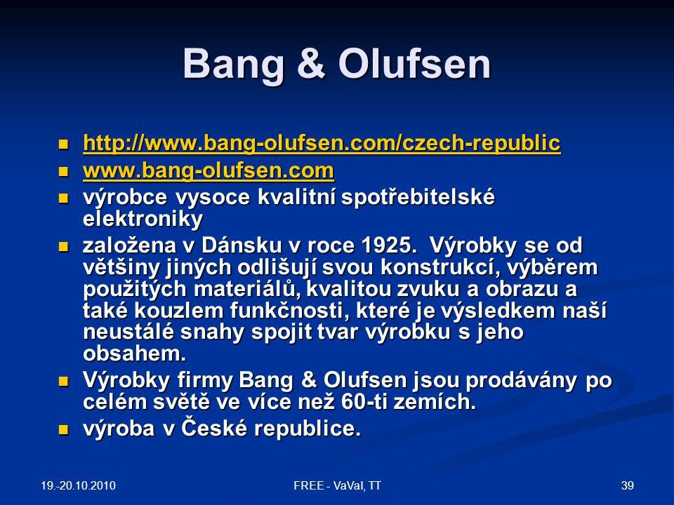 Bang & Olufsen  http://www.bang-olufsen.com/czech-republic http://www.bang-olufsen.com/czech-republic  www.bang-olufsen.com www.bang-olufsen.com  v