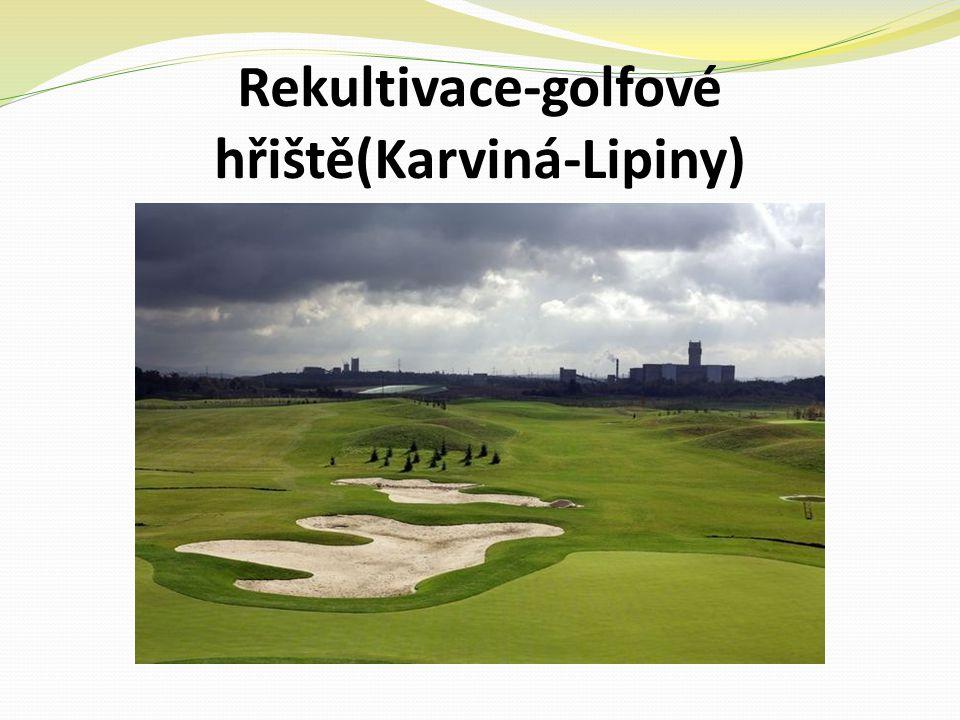 Rekultivace-golfové hřiště(Karviná-Lipiny)