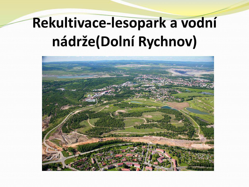 Rekultivace-lesopark a vodní nádrže(Dolní Rychnov)