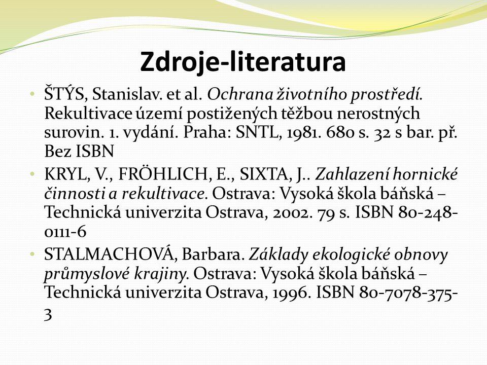 Zdroje-literatura • ŠTÝS, Stanislav.et al. Ochrana životního prostředí.