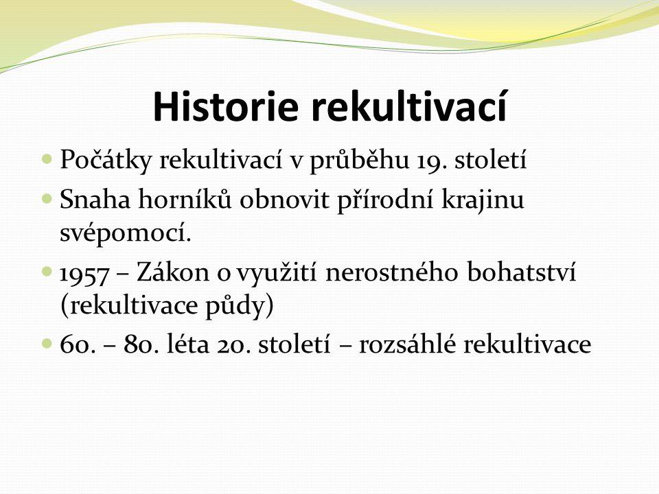 Historie rekultivací  Počátky rekultivací v průběhu 19.