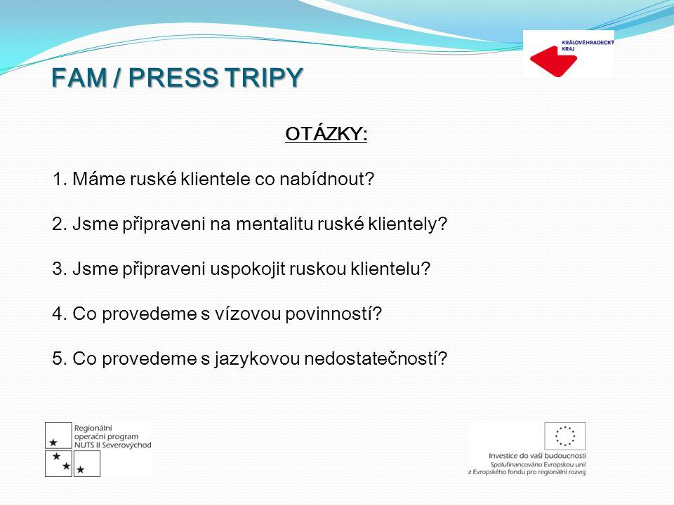 FAM / PRESS TRIPY OTÁZKY: 1. Máme ruské klientele co nabídnout.