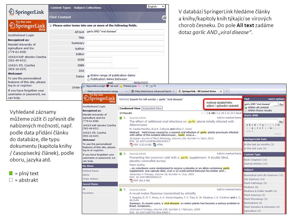 """V databázi SpringerLink hledáme články a knihy/kapitoly knih týkající se virových chorob česneku. Do pole All text zadáme dotaz garlic AND """"viral dise"""