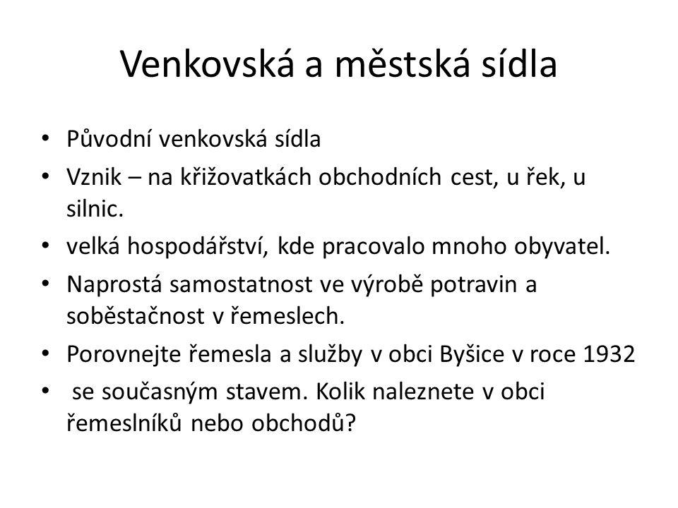 Venkovská a městská sídla • Původní venkovská sídla • Vznik – na křižovatkách obchodních cest, u řek, u silnic.