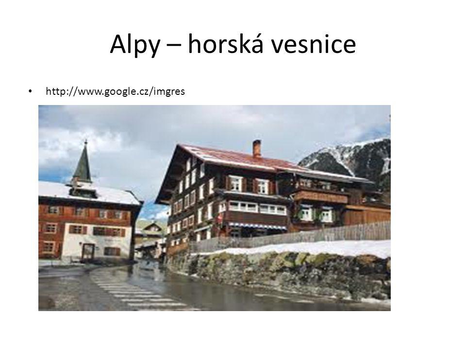 Alpy – horská vesnice • http://www.google.cz/imgres